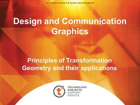 Design and Communication Graphics Principles of Transformation Geometry and their applications.