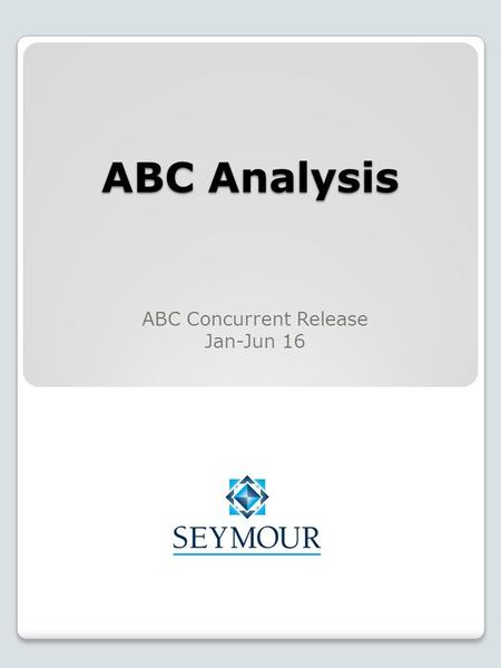 ABC Analysis ABC Concurrent Release Jan-Jun 16. Assumptions & Notes The analysis on the following pages uses ABC consumer magazine data and therefore.