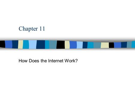 Chapter 11 How Does the Internet Work?. How Important is this Chapter to Understanding How to Use a Computer? 7 or 8 on a scale of 1 to 10.