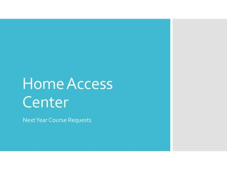 Home Access Center Next Year Course Requests. Related Arts Courses You will need 8 total semesters of Related Arts Courses: Two Semester (full year) courses.