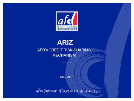 May 2016 ARIZ AFD's CREDIT RISK-SHARING MECHANISM.