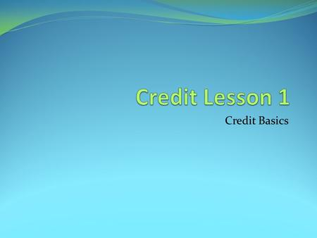 Credit Basics. Open- vs Closed-Ended Credit Open-ended credit is ongoing … you borrow, you repay, you borrow again as long as you do not exceed your credit.