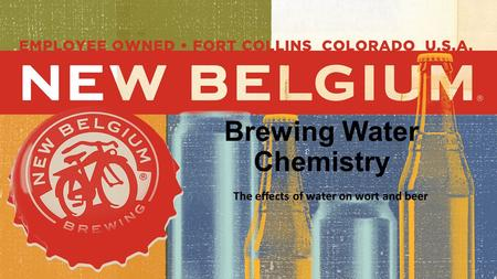 Brewing Water Chemistry The effects of water on wort and beer.