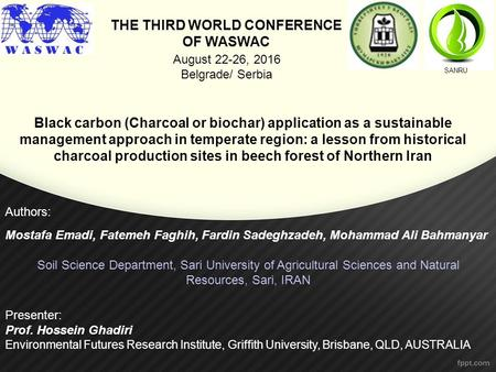 THE THIRD WORLD CONFERENCE OF WASWAC Black carbon (Charcoal or biochar) application as a sustainable management approach in temperate region: a lesson.
