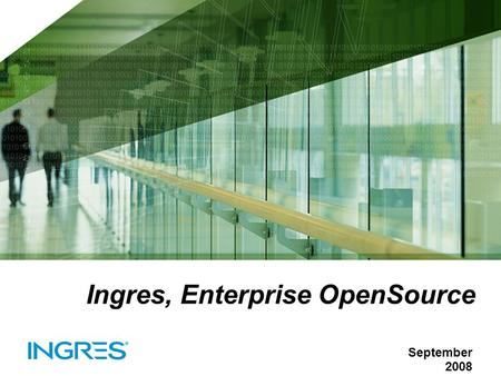 Ingres, Enterprise OpenSource September 2008. Agenda  Ingres Company v2  Enterprise… Open Source  The Appliance concept  Ingres Appliances offering.