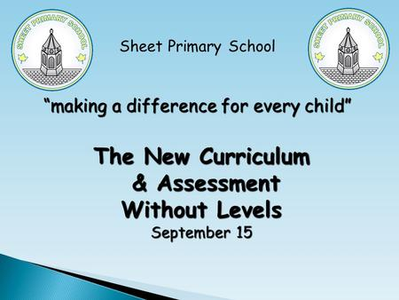 "The New Curriculum & Assessment Without Levels September 15 The New Curriculum & Assessment Without Levels September 15 Sheet Primary School ""making a."