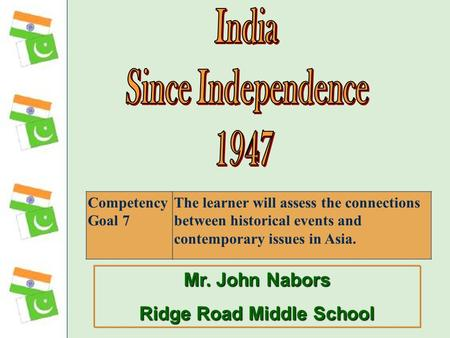 Mr. John Nabors Ridge Road Middle School Competency Goal 7 The learner will assess the connections between historical events and contemporary issues in.