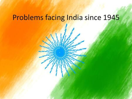 Problems facing India since 1945. Overpopulation In 1950, India's population was 360 million By 1980, population had risen to 685 million Economy could.