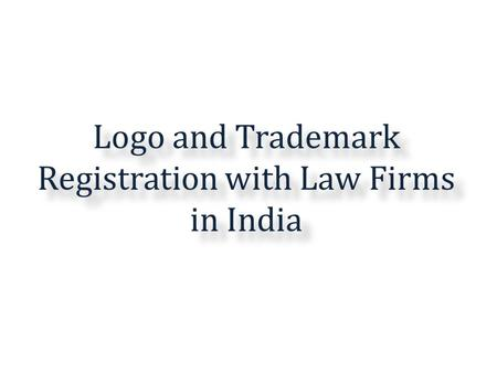Logo and Trademark Registration with Law Firms in India.