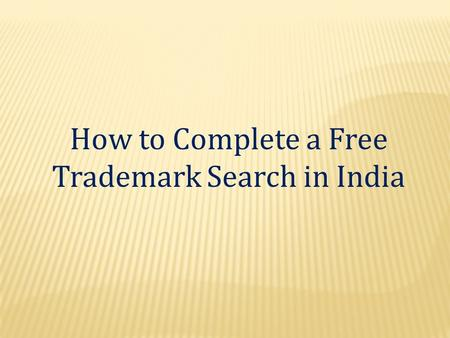 How to Complete a Free Trademark Search in India.