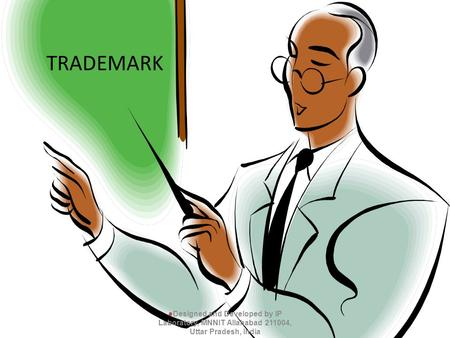 TRADEMARK Designed and Developed by IP Laboratory, MNNIT Allahabad 211004, Uttar Pradesh, India.