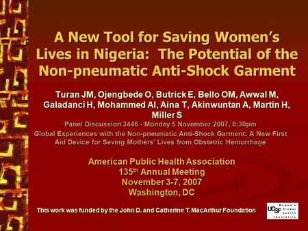 A New Tool for Saving Women's Lives in Nigeria: The Potential of the Non-pneumatic Anti-Shock Garment Turan JM, Ojengbede O, Butrick E, Bello OM, Awwal.