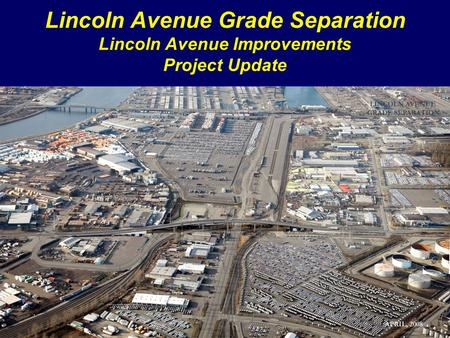PORT OF TACOMA Lincoln Avenue Grade Separation Lincoln Avenue Improvements Project Update.