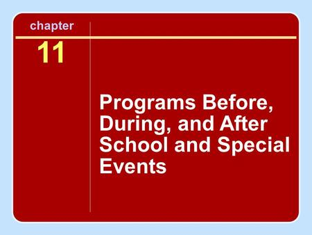 Chapter 11 Programs Before, During, and After School and Special Events.