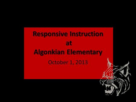 Responsive Instruction at Algonkian Elementary October 1, 2013.