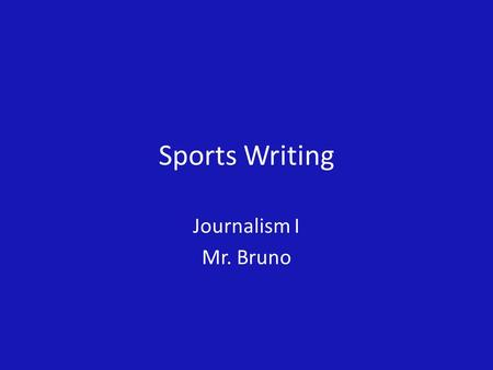 Sports Writing Journalism I Mr. Bruno. Does the media give too much attention to sports coverage? How should a school paper allot sports?
