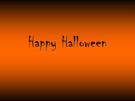Happy Halloween. History of Halloween Behind the name... Halloween, or the Hallow E'en as they call it in Ireland, means All Hallows Eve, or the night.