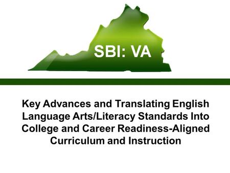 Key Advances and Translating English Language Arts/Literacy Standards Into College and Career Readiness-Aligned Curriculum and Instruction.