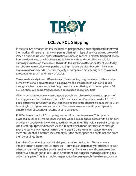 LCL vs FCL Shipping In the past two decades the international shipping services have significantly improved their work and there are many companies offering.