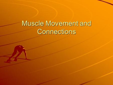 Muscle Movement and Connections. Basics of Muscle Contraction Muscles move your body by pulling on bones. Muscles pull by contracting. Muscles cannot.