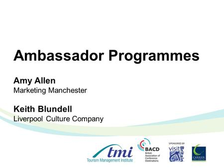 Ambassador Programmes Amy Allen Marketing Manchester Keith Blundell Liverpool Culture Company.
