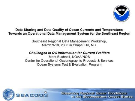 Data Sharing and Data Quality of Ocean Currents and Temperature: Towards an Operational Data Management System for the Southeast Region Southeast Regional.