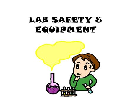 LAB SAFETY & EQUIPMENT. SAFETY SYMBOLS BIOHAZARD SHARP OBJECTS TOXIC EYE PROTECTION REQUIRED ELECTRICAL CHEMICALSDANGEROUS FUMES.
