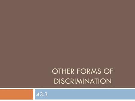 OTHER FORMS OF DISCRIMINATION 43.3. A. Employment Discrimination  The Civil rights Act of 1964-Title 7 prohibits discrimination in employment  Title.