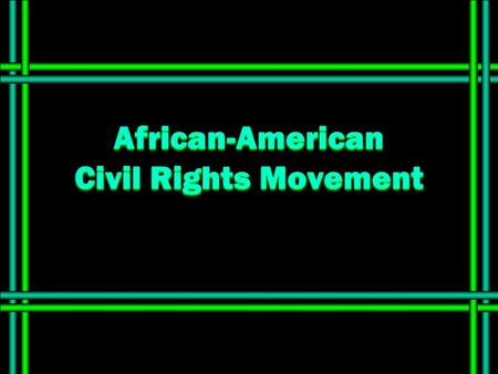 African-American Civil Rights Movement. Is racism against minorities a serious problem today? Was racism against minorities a serious problem in the 1960's?