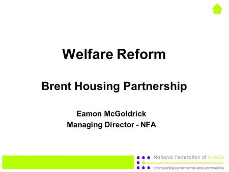 Welfare Reform Brent Housing Partnership Eamon McGoldrick Managing Director - NFA.