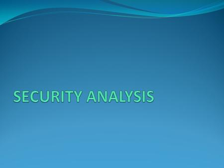 MEANING Security analysis is the analysis of tradeable financial instruments. It involves examination and evaluation of various factors that can affect.