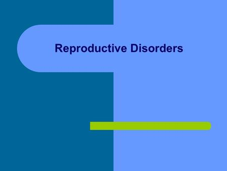 Reproductive Disorders. Web Sites  /player/science/health-human-body-sci/