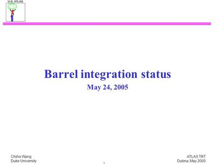 Chiho Wang ATLAS TRT Duke University Dubna, May 2005 1 Barrel integration status May 24, 2005.