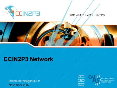 CCIN2P3 Network November 2007 CMS visit to Tier1 CCIN2P3.