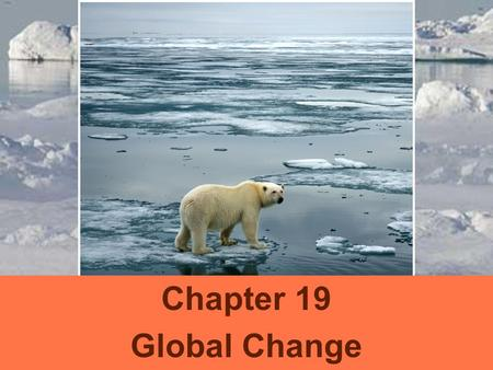 Chapter 19 Global Change. the skeptic's position on climate change the science isn't valid the problem is naturally occurring, not man-made changing our.