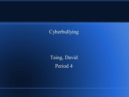 Cyberbullying Taing, David Period 4. What is it? ● It is usually when a person is bullied online on a social media ● Results have shown that 42% of kids.