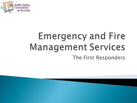 The First Responders. Copyright and Terms of Service Copyright © Texas Education Agency, 2014. These materials are copyrighted © and trademarked ™ as.