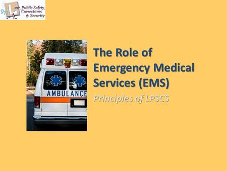 The Role of Emergency Medical Services (EMS) Principles of LPSCS.