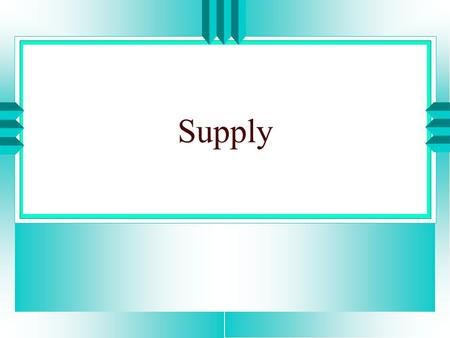 Supply. u Meaning of supply u Law of supply u Determinants of supply u Supply Function.