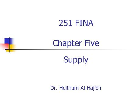 251 FINA Chapter Five Supply Dr. Heitham Al-Hajieh.