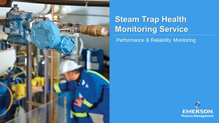 Steam Trap Health Monitoring Service Performance & Reliability Monitoring.