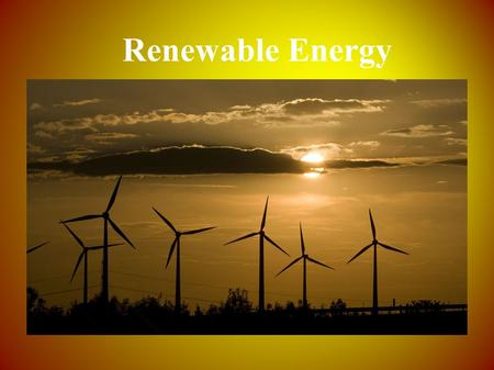 Renewable Energy. Renewable energy is any sustainable energy source that comes from the natural environment. The most common forms of renewable energy.