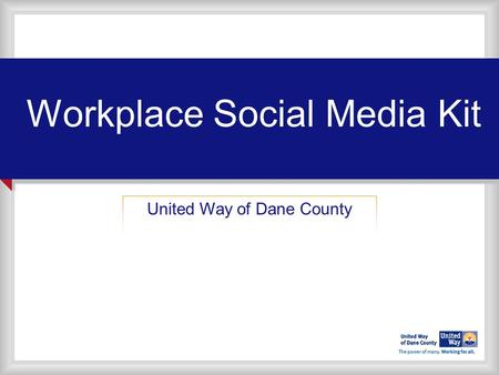 Workplace Social Media Kit United Way of Dane County.