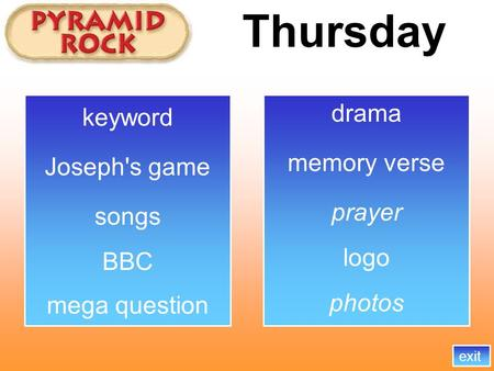 Thursday memory verse songs BBC exit logo mega question Joseph's game photos drama prayer keyword.