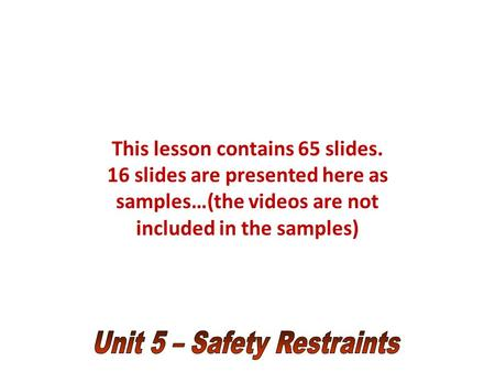 This lesson contains 65 slides. 16 slides are presented here as samples…(the videos are not included in the samples)