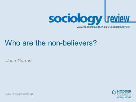 Who are the non-believers? Hodder & Stoughton © 2016 Joan Garrod.