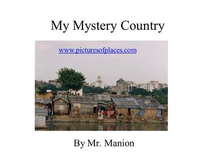 My Mystery Country By Mr. Manion