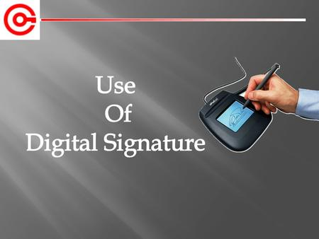  Introduction  History  What is Digital Signature  Why Digital Signature  Basic Requirements  How the Technology Works  Approaches.