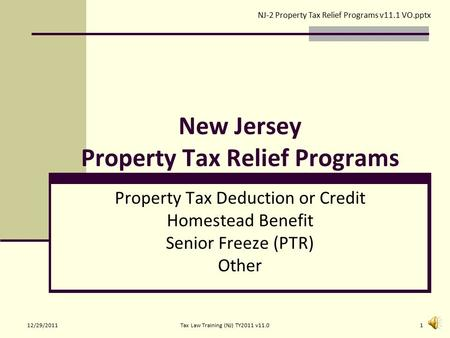 New Jersey Property Tax Relief Programs Property Tax Deduction or Credit Homestead Benefit Senior Freeze (PTR) Other NJ-2 Property Tax Relief Programs.