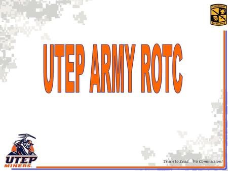 Train to Lead…We Commission!. What is ROTC? Army ROTC is an elective curriculum For students who are seeking more that the average college experience.